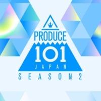 PRODUCE 101 JAPAN SEASON2 PRODUCE 101 JAPAN SEASON2