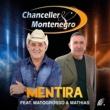 Chanceller & Montenegro/Matogrosso & Mathias Mentira (feat.Matogrosso & Mathias)