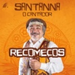 Santanna - O Cantador Recomeços