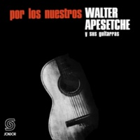 Walter Apesetche Por los Nuestros
