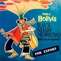 Raul Shaw Moreno Music Of Bolivia (feat.Los Peregrinos)