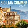 Relaxing Piano Crew Sicilian Summer Piano