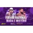 Diego & Arnaldo Feriado Nacional / Magia e Mistério (Acústico)