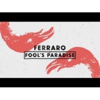 Ferraro Fool's Paradise (Lyric Video)