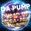 DA PUMP PUMP UP MEGA-MIX (MIX by DJ BOSS)