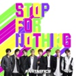 FANTASTICS from EXILE TRIBE STOP FOR NOTHING STOP FOR NOTHING