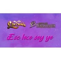Liberacion/Banda Los Sebastianes Ese Loco Soy Yo [LETRA]