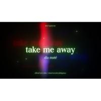 dia maté take me away [Lyric Video]