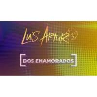 Luis Arturo Dos Enamorados [LETRA]