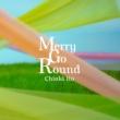 伊藤千晃 Merry Go Round